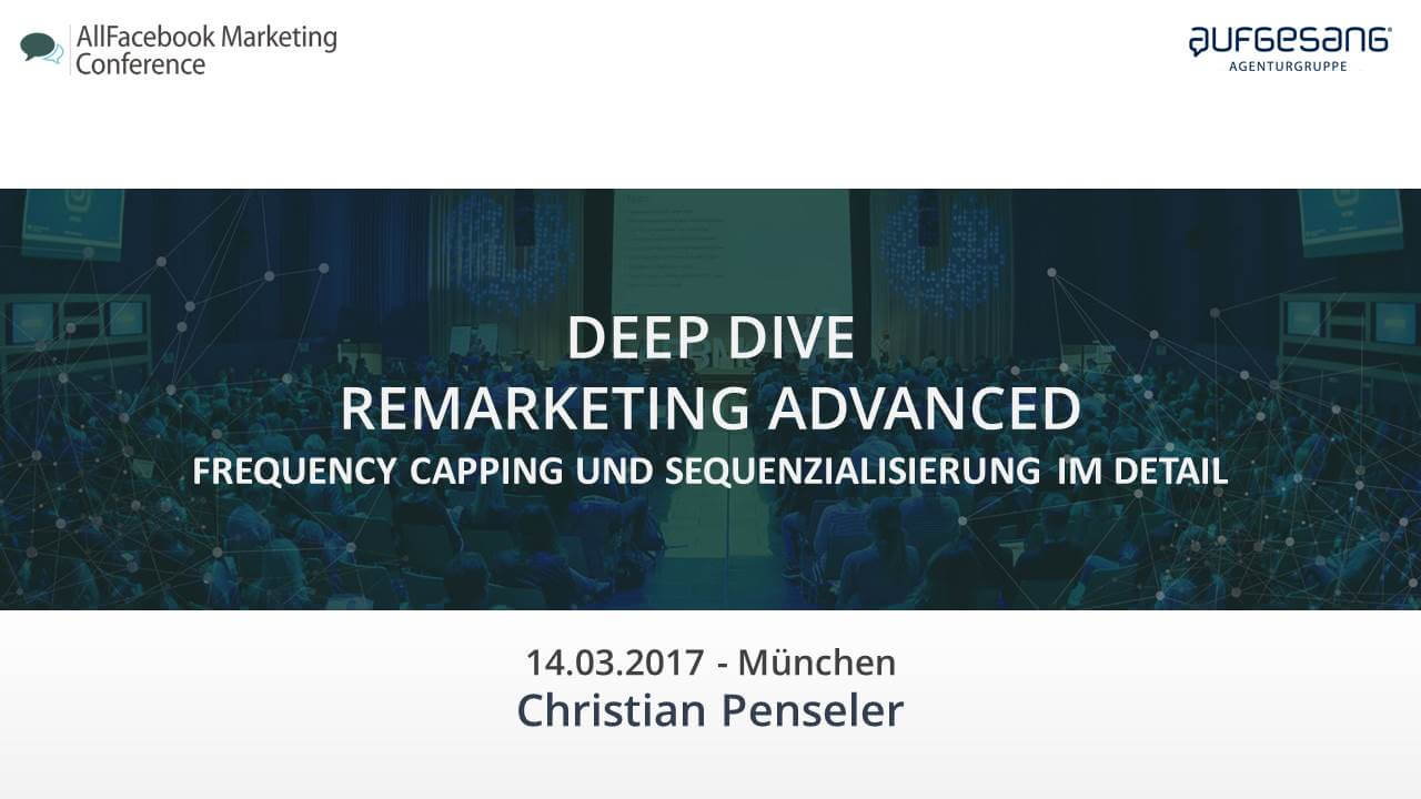 Remarketing Advanced – Frequency Capping und Sequentialisierung im Detail