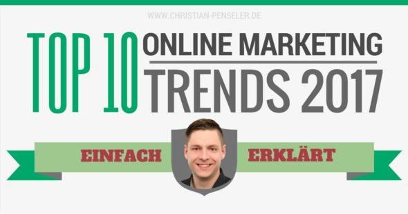 Online Marketing-Trends 2017 – Einfach erklärt